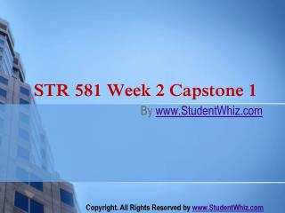STR 581 Week 2 Capstone 1