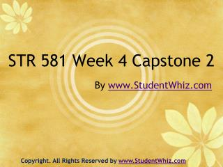 STR 581 Week 4 Capstone 2