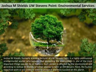 Joshua M Shields UW Stevens Point: Environmental Services