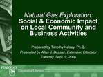Natural Gas Exploration:  Social  Economic Impact on Local Community and Business Activities