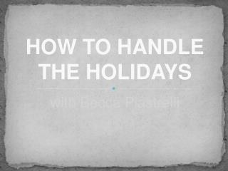 How to get through the holidays with Becca Piastrelli