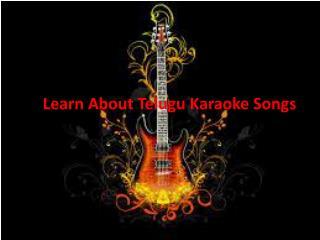 Learn About Telugu Karaoke Songs