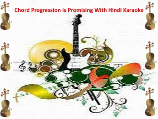 Chord Progression is Promising With Hindi Karaoke
