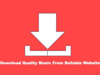 Download Quality Music From Reliable Website