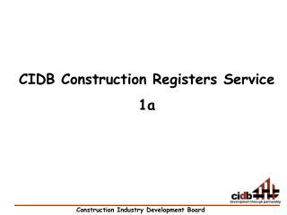 CIDB Construction Registers Service 1a
