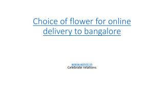 Choice of flowers for online delivery to bangalore : Winni