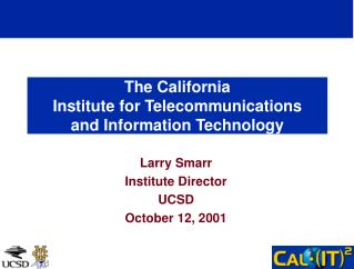 The California  Institute for Telecommunications  and Information Technology