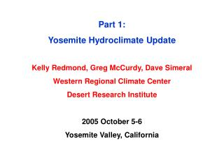 Part 1:   Yosemite Hydroclimate Update Kelly Redmond, Greg McCurdy, Dave Simeral