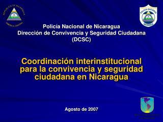 Policía Nacional de Nicaragua Dirección de Convivencia y Seguridad Ciudadana (DCSC)