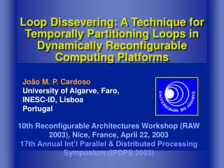 10th Reconfigurable Architectures Workshop (RAW 2003), Nice, France, April 22, 2003