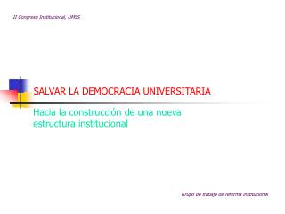 SALVAR LA DEMOCRACIA UNIVERSITARIA