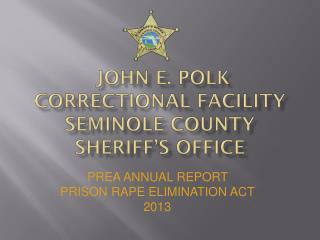 John E. Polk Correctional Facility Seminole County Sheriff�s Office