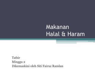 Makanan Halal &  Haram