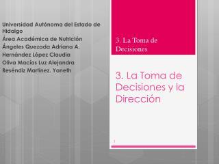 3. La Toma de Decisiones y la Direcci�n