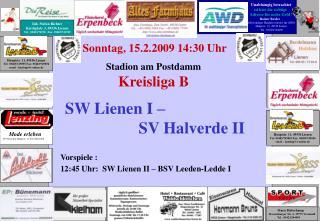 Sonntag, 15.2.2009 14:30 Uhr              Stadion am Postdamm Kreisliga B