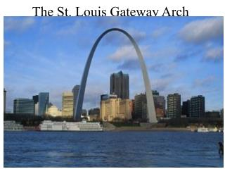The St. Louis Gateway Arch