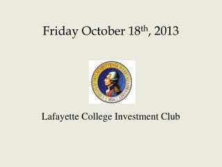 Friday October 18 th , 2013