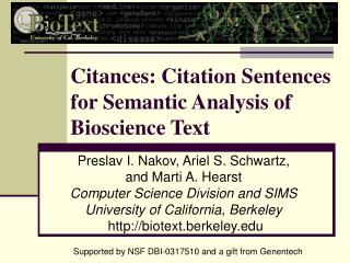 Citances: Citation Sentences for Semantic Analysis of Bioscience Text