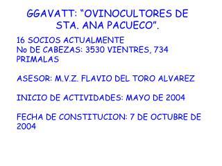"GGAVATT: ""OVINOCULTORES DE STA. ANA PACUECO""."