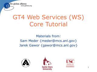 GT4 Web Services (WS) Core Tutorial