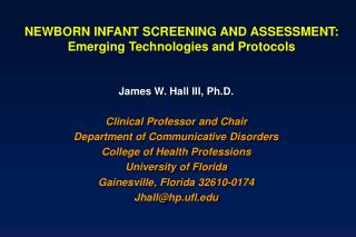 NEWBORN INFANT SCREENING AND ASSESSMENT:  Emerging Technologies and Protocols