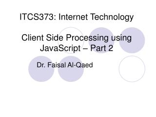 ITCS373: Internet Technology Client Side Processing using JavaScript – Part 2