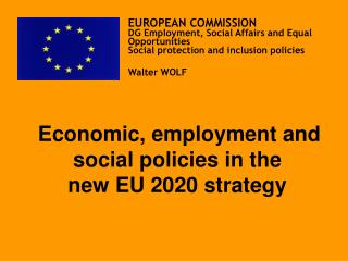 Economic, employment and social policies in t he  new EU 2020 strategy