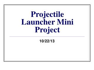 Projectile Launcher Mini Project