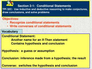 Objectives:   Recognize conditional statements   Write converses of conditional statements