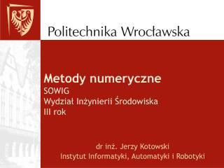 Metody numeryczne SOWIG Wydzial Inzynierii Srodowiska III rok