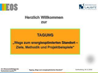 """TAGUNG """"Wege zum energieoptimierten Standort – Ziele, Methodik und Projektbeispiele"""""""