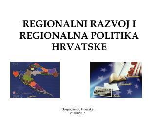 REGIONALNI RAZVOJ I REGIONALNA POLITIKA HRVATSKE