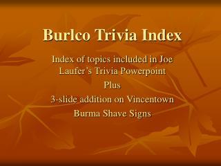 Burlco Trivia Index