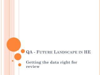 QA - Future Landscape in HE
