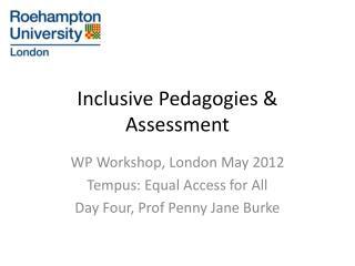 Inclusive Pedagogies & Assessment