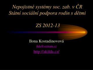 Nepojistné systémy soc. zab. v ČR Státní sociální podpora rodin s dětmi  ZS 2012-13