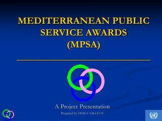 MEDITERRANEAN PUBLIC SERVICE AWARDS  (MPSA)  ___________________________