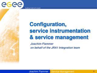 Configuration, service instrumentation  & service management