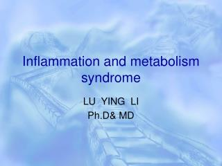 Inflammation and metabolism syndrome