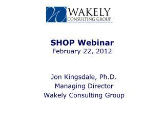 SHOP Webinar February 22, 2012