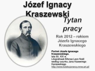 J zef Ignacy Kraszewski