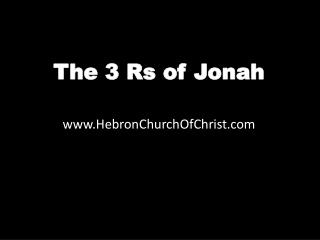 The 3 Rs of Jonah