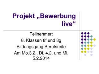 """Projekt """"Bewerbung live"""""""