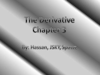 The Derivative Chapter 3 By: Hassan, JSKY,  Spawz
