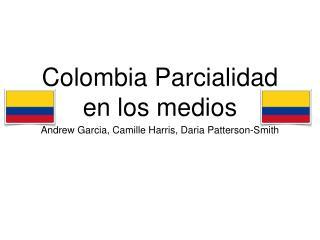 Colombia Parcialidad en los medios
