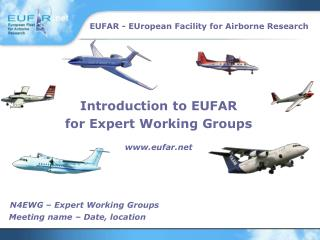 Introduction to EUFAR for Expert Working Groups eufar