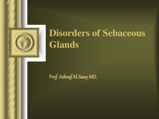 Disorders of Sebaceous Glands