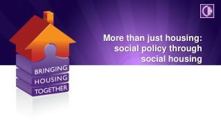 More than just housing: social policy through  social housing