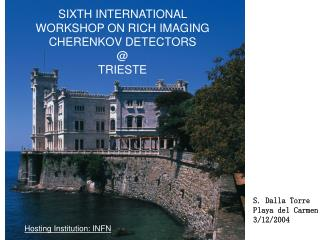 SIXTH INTERNATIONAL WORKSHOP ON RICH IMAGING CHERENKOV DETECTORS @ TRIESTE