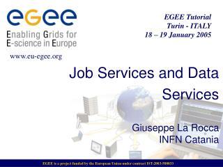 Job Services and Data Services Giuseppe La Rocca INFN Catania